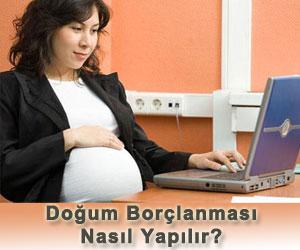 Doğum Borçlanması nasıl yapılır?